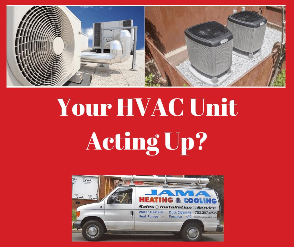 Your HVAC Unit Acting Up?