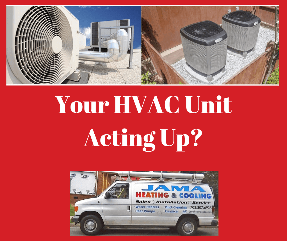 Your HVAC Unit Acting Up?